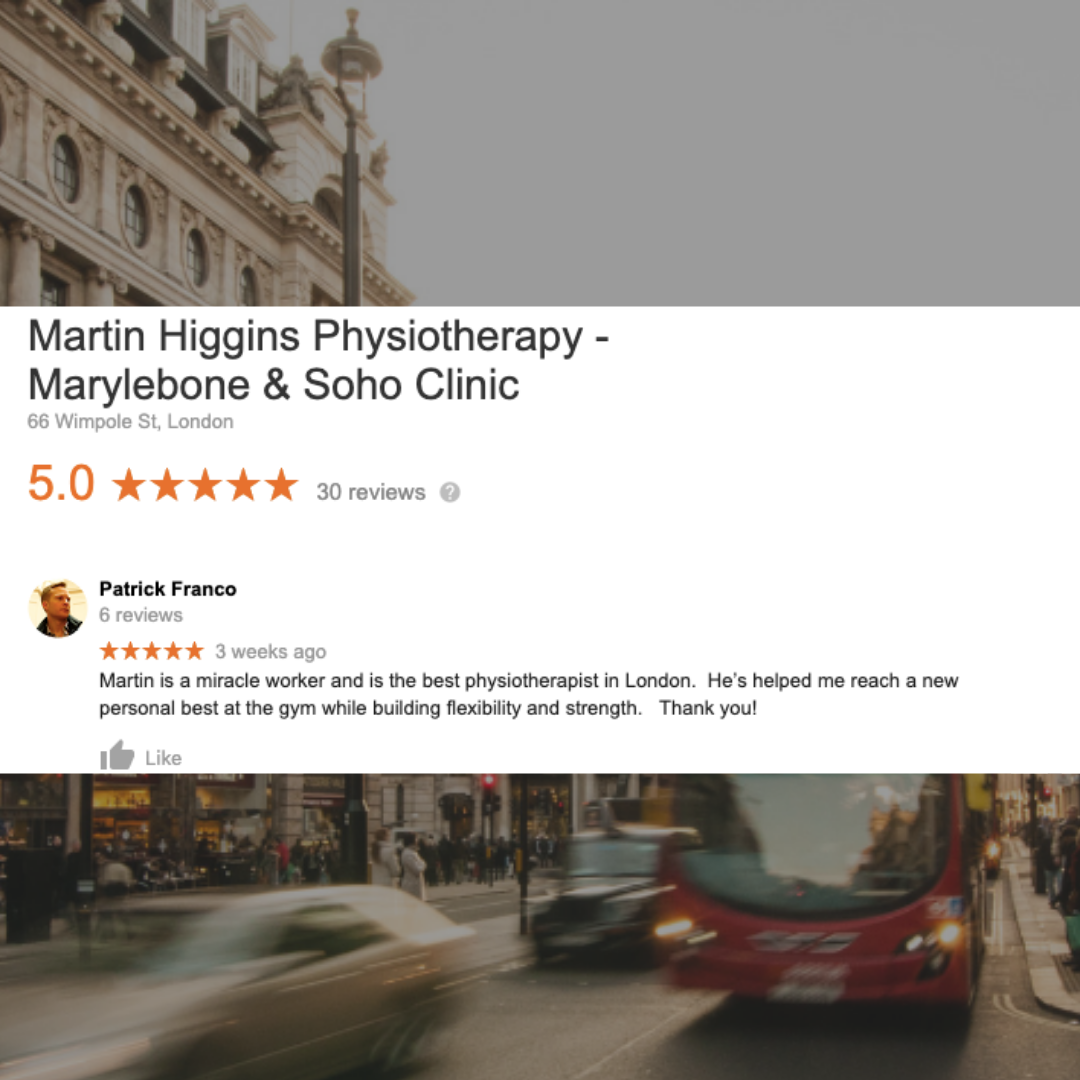 Google Review The Best Physiotherapist London Marylebone Mobile Martin Higgins Physio